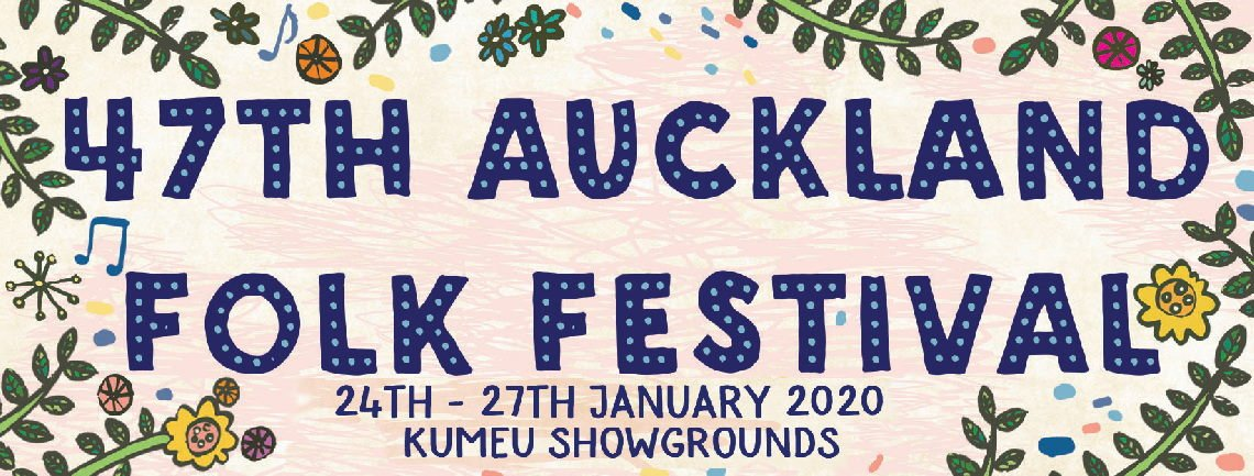 Auckland Folk Festival 2020 24-27 January 2020, Kumeu Showgrounds.,